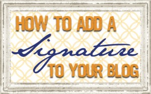 how to add a  signature to blog post