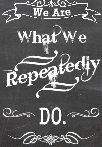 chalkboard quote_we are what we repeatedly do
