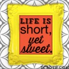 life is short yet sweet_blog button