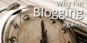 why im blogging again
