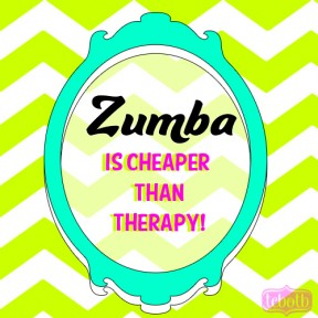 zumba is cheaper than therapy
