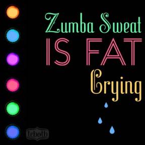 zumba sweat is fat crying