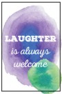 laughter is always welcome